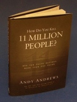 How Do You Kill 11 Million People by Andy Andrews - Freebies 250